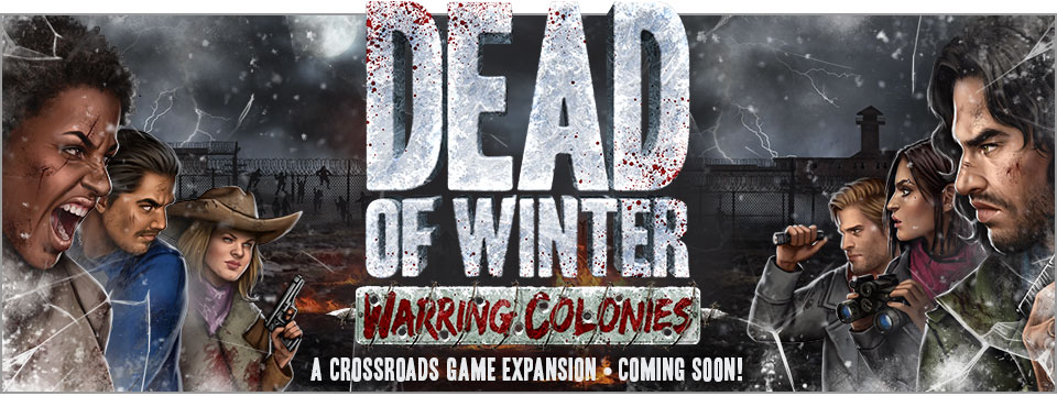 Dead of Winter Warring Colonies coming soon!